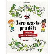 Zero waste pro děti - Kniha