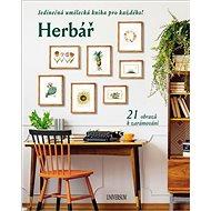 Herbář Jedinečná umělecká kniha pro každého!: 21 obrazů k zarámování