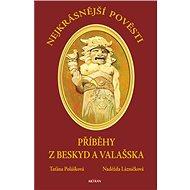 Nejkrásnější pověsti z Beskyd a Valašska - Kniha