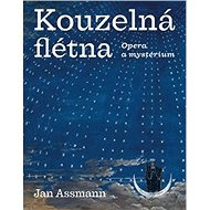 Kouzelná flétna: Opera a mystérium - Kniha