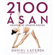 2100 ásan: Kompletní jógové pozice - Kniha