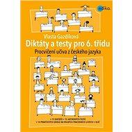 Diktáty a testy pro 6. třídu: Procvičení učiva z českého jazyka