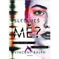 Sleduješ mě?: 1 vrah, 13 obětí ...miliony diváků - Kniha