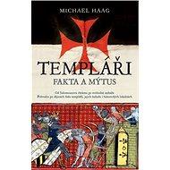 Templáři Fakta a mýtus - Kniha
