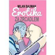 Erotika za zrcadlem: Postřehy a názory, které vás možná minuly - Kniha