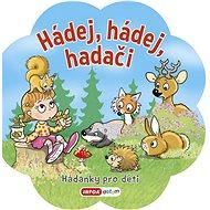 Hádej, hádej hadači: Hádanky pro děti - Kniha