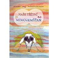 Naše třídní je mimozemšťan 2: Záhadná zmizení - Kniha