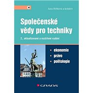 Společenské vědy pro techniky: Ekonomie, právo, politologie - Kniha