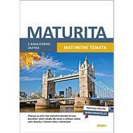 Kniha Maturita z anglického jazyka: Maturitní témata - Kniha