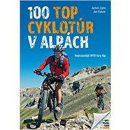 100 TOP cyklotúr v Alpách: Nejkrásnější MTB túry Alp