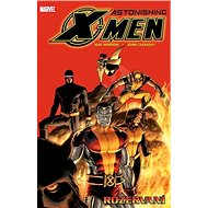Astonishing X-Men Rozervaní - Kniha