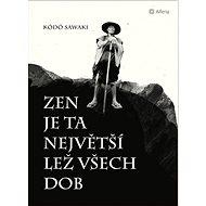 Zen je ta největší lež všech dob - Kniha