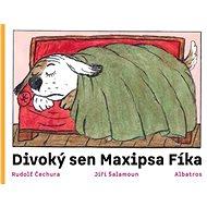 Divoký sen maxipsa Fíka - Kniha