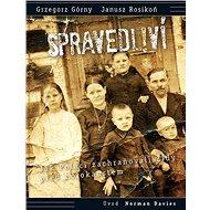 SPRAVEDLIVÍ!: Jak Poláci zachraňovali Židy před holokaustem - Kniha