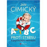 ABC proti stresu a psychickým nesnázím - Kniha
