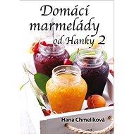 Domácí marmelády od Hanky 2 - Kniha