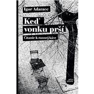 Keď vonku prší: Čítanie k rannej káve - Kniha