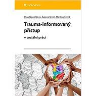 Trauma-informovaný přístup: v sociální práci - Kniha