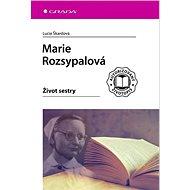 Marie Rozsypalová: Život sestry - Kniha