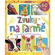 Zvuky na farmě 60 zvuků zvířat: Stiskni obrázek a poslouchej zvuky na farmě! - Kniha
