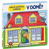 Kam se schovala zvířátka v domě: Hádanky pro nejmenší - Kniha