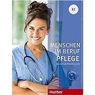 Menschen Im Beruf - Pflege B1: KB mit Audio-CD - Kniha