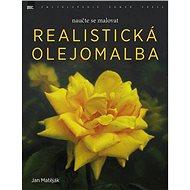 Realistická olejomalba: naučte se malovat - Kniha