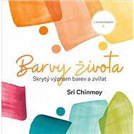 Barvy života: Skrytý význam barev a zvířat s omalovánkami - Kniha