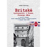 Britské vyslanectví v Praze, Foreign Office: a jejich vnímání česko-německého vztahu v Československ - Kniha