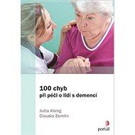 100 chyb při péči o lidi s demencí - Kniha