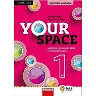 Kniha Your Space 1 Hybridní učebnice: Angličtina pro základní školy a víceletá gymnázia - Kniha