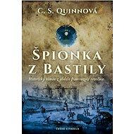 Špionka z Bastily: historický román z období francouzské revoluce - Kniha