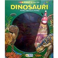 Dinosauři Posviť si na to!: Hledej, objevuj a poznej! - Kniha