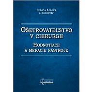 Ošetrovateľstvo v chirurgii: Hodnotiace a meracie nástroje - Kniha