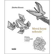 Mrtvá krysa nekouše: Příběhy o monstrech a lidech - Kniha
