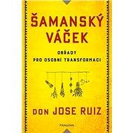 Šamanský váček Obřady pro osobní transformaci - Kniha