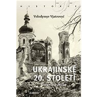 Ukrajinské 20. století: Utajované dějiny - Kniha