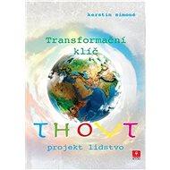 Thovt Transformační klíč: Projekt lidstvo - Kniha