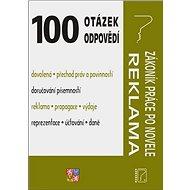 100 otázek a odpovědí Zákoník práce po novele; Reklama a propagace: Zákoník práce po novele; Reklama - Kniha