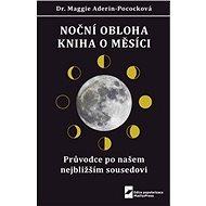 Noční obloha Kniha o Měsíci: Průvodce po našem nejbližším sousedovi - Kniha
