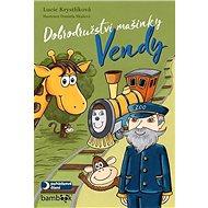 Dobrodružství mašinky Vendy - Kniha