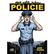 Můj příběh jménem POLICIE - Kniha