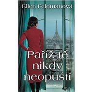 Paříž tě nikdy neopustí - Kniha
