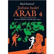 Jednou budeš Arab 4: Dětství na Blízkém východě (1987-1992) - Kniha