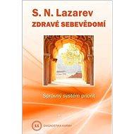 Zdravé sebevědomí: Správný systém priorit - Kniha