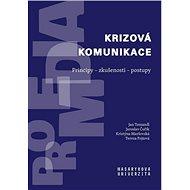 Krizová komunikace: Principy - zkušenosti - postupy - Kniha