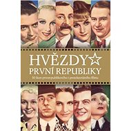 Hvězdy první republiky: 50 ikon prvorepublikového i protektorátního filmu - Kniha