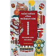 Mačací kožuch a ťava pri čínskom múre - Kniha