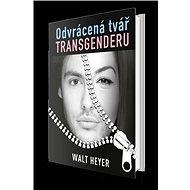 Odvrácená tvář transgenderu - Kniha