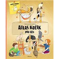 Atlas koček pro děti: Kočičí příběhy uvnitř - Kniha